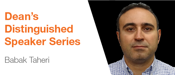 Distinguished Speaker Series: Babak Taheri