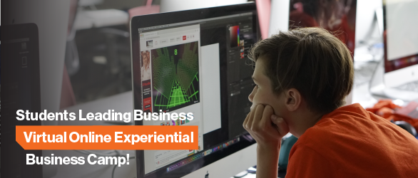 Students Leading Business - Virtual Online Experiential Business Camp!