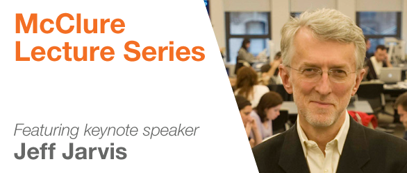 McClure Lecture Featuring Jeff Jarvis